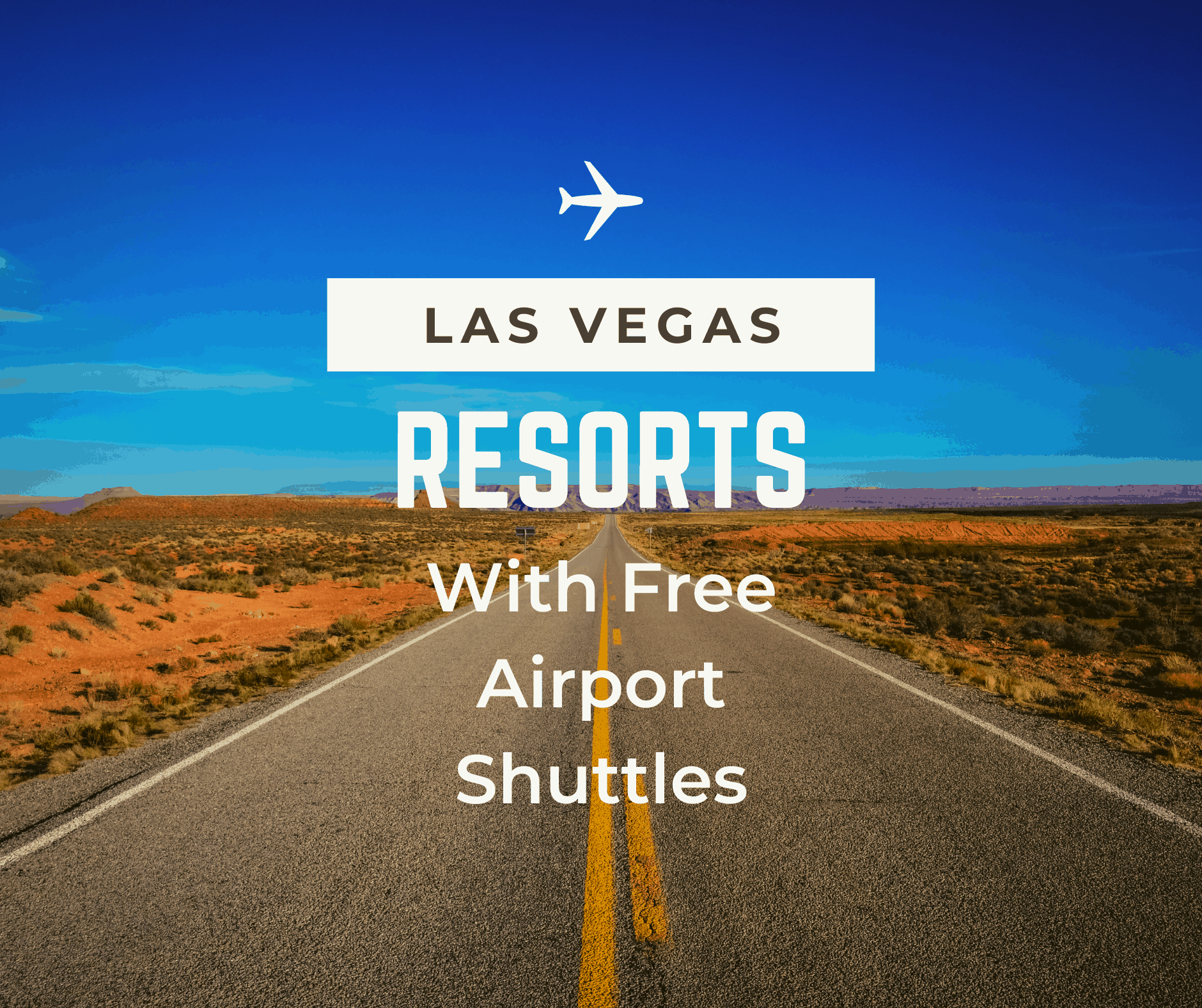 Las Vegas Hotels with Free Airport Shuttles