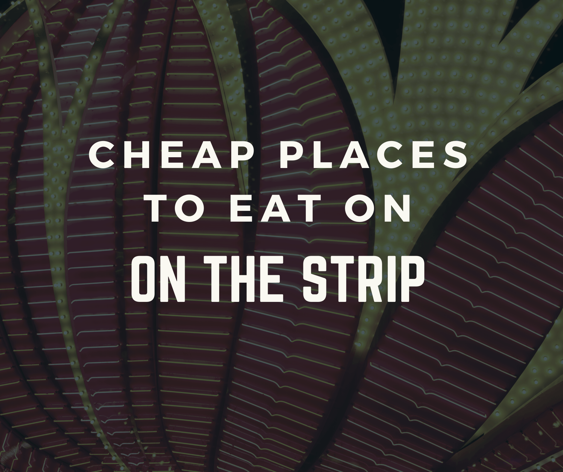 Cheap Places to Eat on the Las Vegas Strip