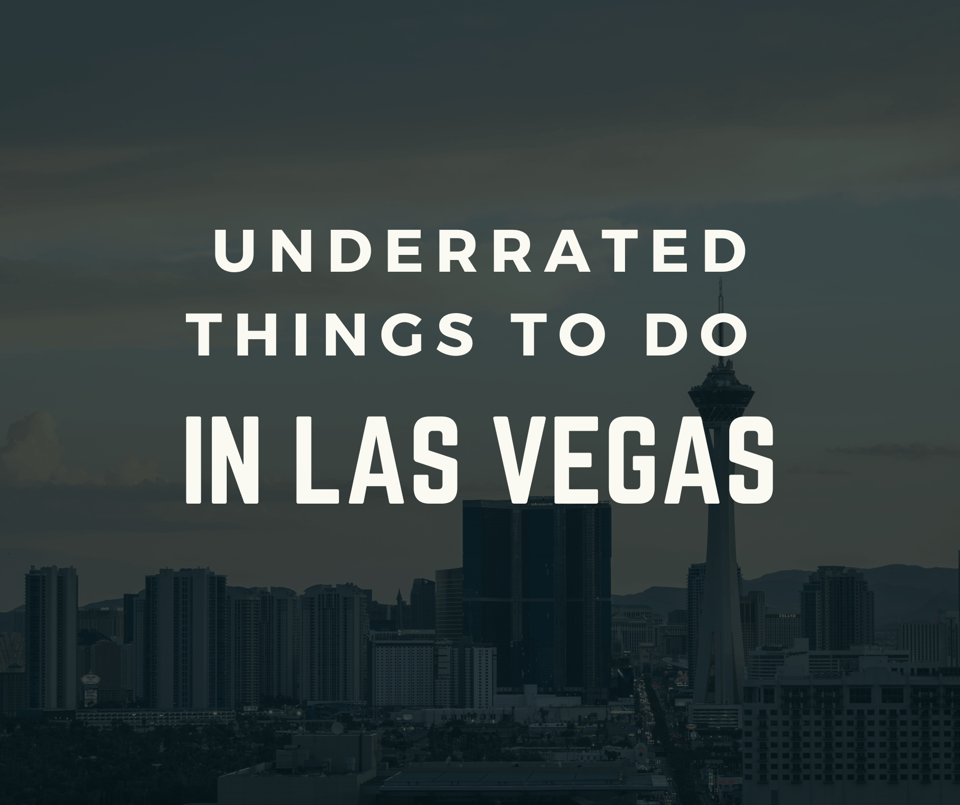 Underrated Things To Do in Vegas
